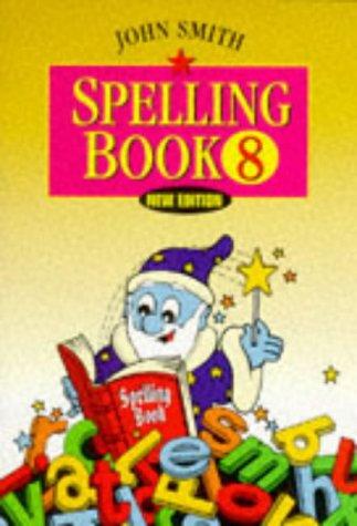 9780304703821: John Smith Spelling Book (Bk.8)