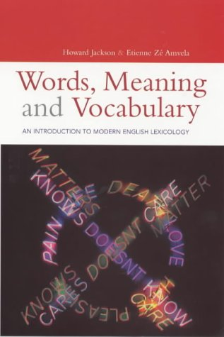 9780304703968: Words, Meaning and Vocabulary: An Introduction to Modern English Lexicology (Open Linguistics Series)