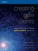 9780304704255: Creating New Clients: Marketing and Selling Professional Services