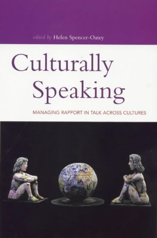 9780304704378: Culturally Speaking: Managing Rapport in Talk Across Cultures (Open Linguistics Series)