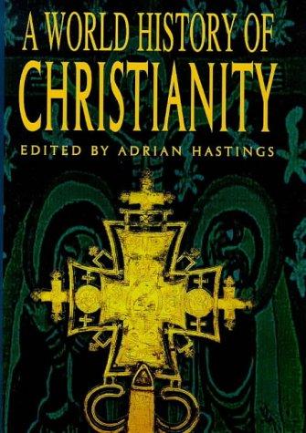 9780304704385: World History of Christianity.