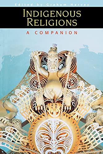 9780304704484: Indigenous Religions: A Companion