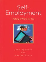 Self-employment: Making It Work for You: John Spencer, Adrian