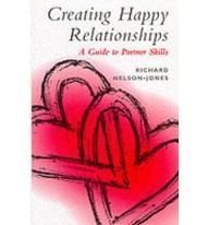 Creating Happy Relationships: A Guide to Partner Skills (0304705063) by Richard Nelson-Jones
