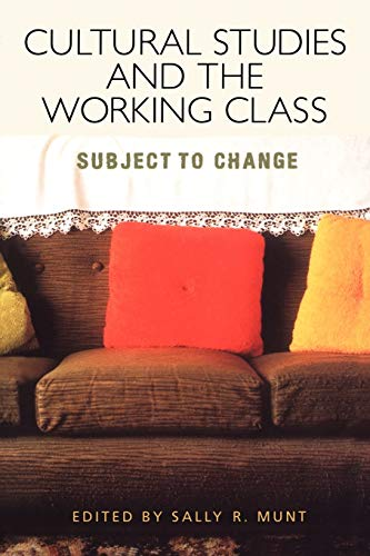 Cultural Studies and the Working Class: subject to change