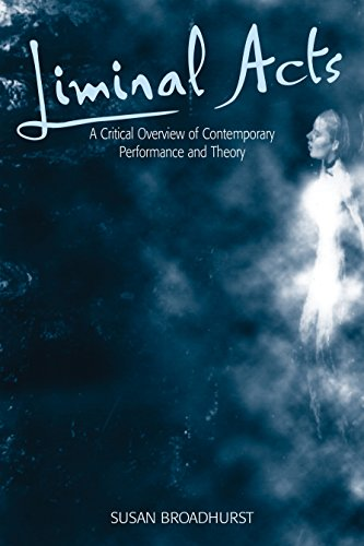 9780304705856: Liminal Acts: A Critical Overview of Contemporary Performance and Theory
