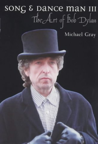 Song & Dance Man III: The Art of Bob Dylan (Bayou) (0304705888) by Gray, Michael
