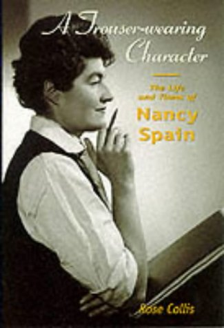 9780304706242: A Trouser-Wearing Character: The Life and Times of Nancy Spain (Sexual politics)