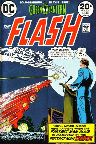9780304852246: The Flash: Solo Starring in This Issue, Green Lantern: You'll Never Guess What Happens When the Fastest Man Alive Is Haunted By the Fastest Man Dead!: the Flash Isn't Fast Enough to Intercept This Assassin's Bullet, but I Am! (20N224D30485, Vol. 1, No. 224, December 1973)