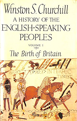 9780304916467: A History of the English-Speaking Peoples, Vol. 1: The Birth of Britain