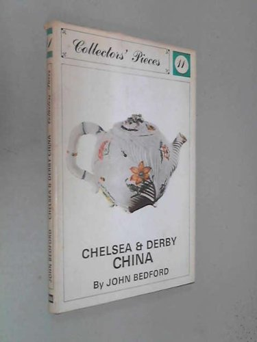Chelsea and Derby China (Collectors' Pieces): John Bedford