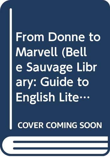9780304920112: From Donne to Marvell (Belle Sauvage Library: Guide to English Literature)