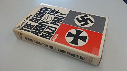 The German Army and the Nazi Party.: O'Neill, Robert J.:
