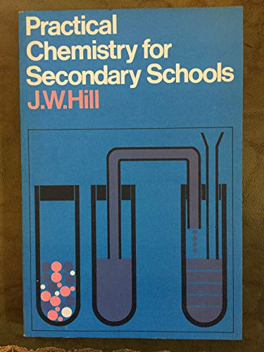 9780304925469: Practical Chemistry for Secondary Schools