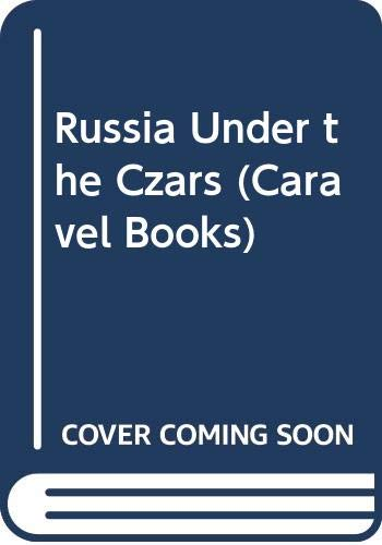 9780304927128: Russia Under the Czars (Caravel Books)