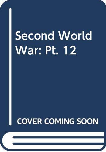 Second World War: Pt. 12: Churchill, W S