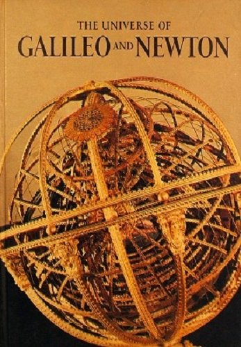 9780304929955: The Universe of Galileo and Newton (A Horizon Caravel Book)
