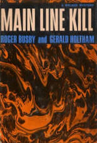 Main Line Kill: Busby, Roger;Holtham, Gerald