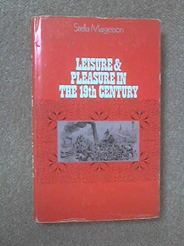 9780304932412: Leisure and Pleasure in the Nineteenth Century