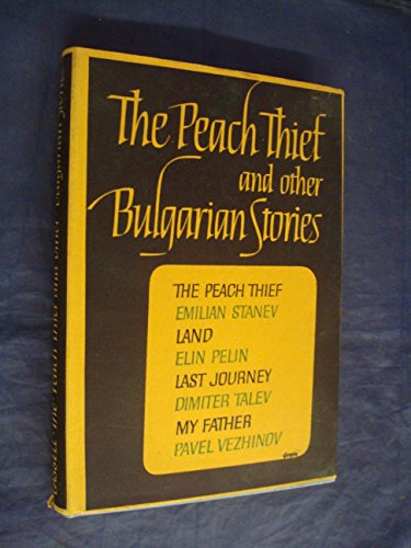 THE PEACH THIEF AND OTHER BULGARIAN STORIES: Pridham, Radost and Jean Morris (editors and ...