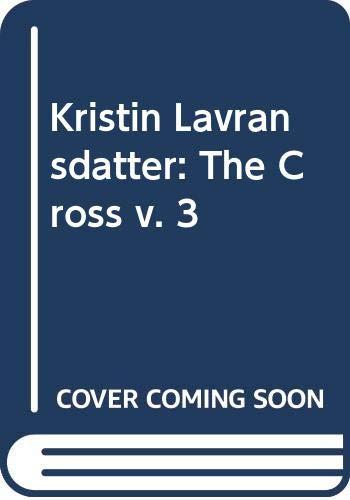 9780304934232: Kristin Lavransdatter: The Cross v. 3