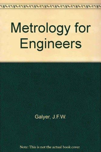Metrology for Engineers: Galyer, J. F.