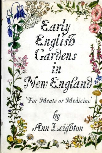 """9780304935963: Early English gardens in New England: """"For meats or medicine,"""""""