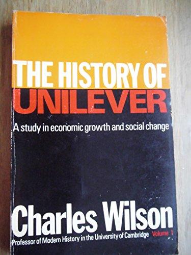 History of Unilever: v. 1: Wilson, Charles