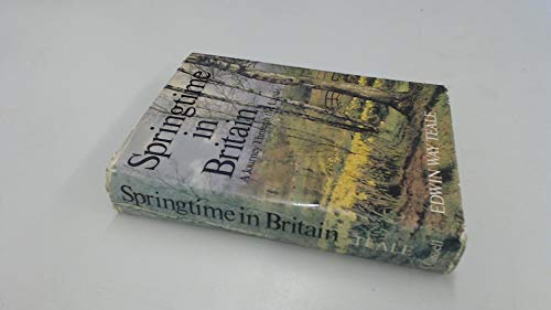 Springtime in Britain: a Journey through the Land: Teale Edwin Way