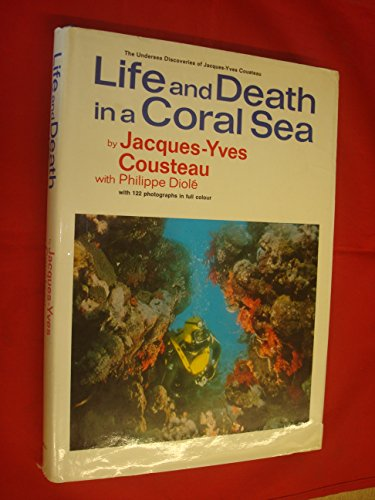 Life and Death in a Coral Sea: Cousteau, Jacques-Yves, Diole,