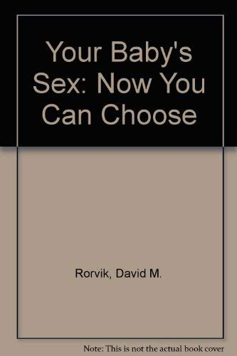 9780304938001: Your Baby's Sex: Now You Can Choose
