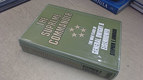 The Supreme Commander - the War Years of the General Dwight D. Eisenhower