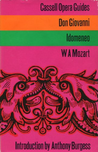 W.A. MOZART. Don Giovanni. Idomeneo. Introduction by Anthony Burgess.