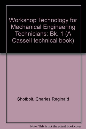 9780304938360: Workshop Technology for Mechanical Engineering Technicians: Bk. 1