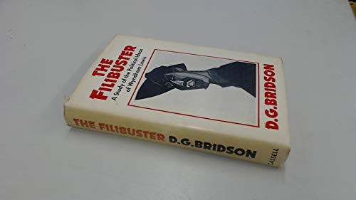 The Filibuster: Study of the Political Ideas of Wyndham Lewis: Bridson, D.G.