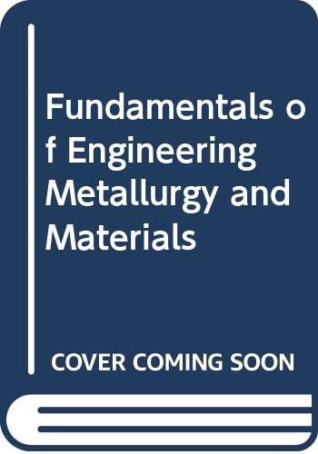 9780304938629: Fundamentals of engineering metallurgy and materials, (A Cassell technical book)