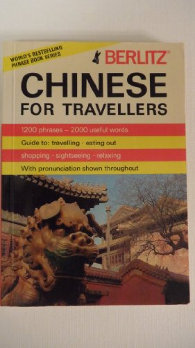 Chinese For Travellers (Berlitz Chinese Phrase Book) (English and Mandarin Chinese Edition): Staff ...