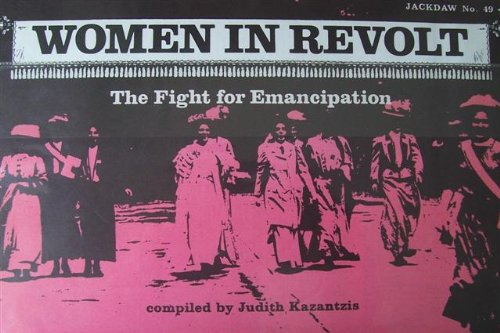Women in Revolt A Collection of Contemporary Documents: Kazantzis, Judith