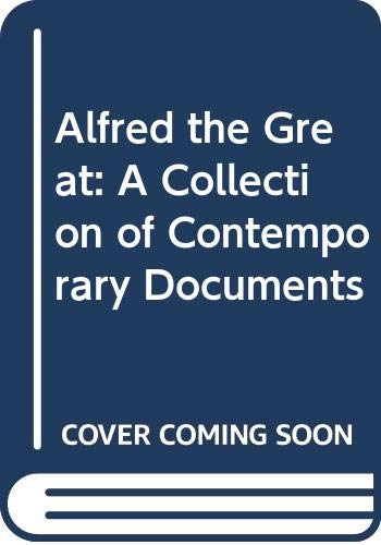 9780305618131: Alfred the Great: A Collection of Contemporary Documents (Jackdaw)