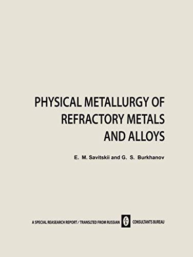 9780306108419: Physical Metallurgy of Refractory Metals and Alloys