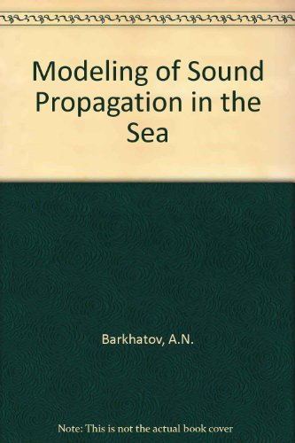 9780306108556: Modeling of Sound Propagation in the Sea