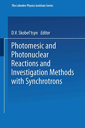Photomesic and Photonuclear Reactions and Investigation Methods with Synchrotrons (The Lebedev ...