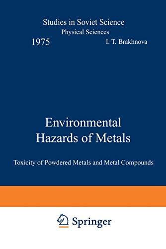 Environmental Hazards of Metals : Toxicity of Powdered Metals and Metal Compounds: Brakhnova, Irina...