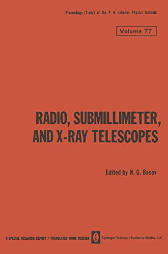 9780306109300: Radio, Submillimeter, and X-Ray Telescopes (Proceedings (Trudy) of the P. N. Lebedev Physics Institute;)