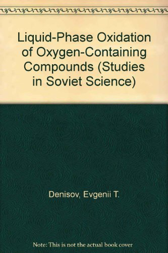 Liquid-Phase Oxidation of Oxygen-Containing Compounds (Studies in: Denisov, E. T.