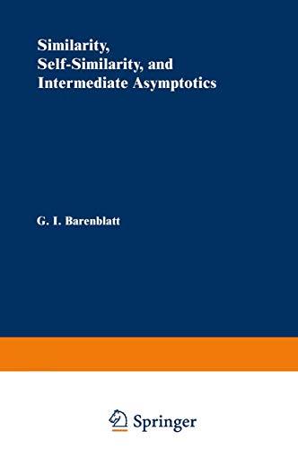 Similarity, Self-Similarity and Intermediate Asymptotics: G. I. Barenblatt