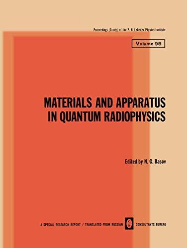 Material and Apparatus in Quantum Radiophysics (Proceedings: Basov N. G.