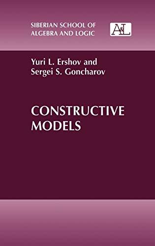 Constructive Models (Siberian School of Algebra and: Ershov, Yuri L.;