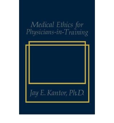9780306143199: Medical Ethics for Physicians in Training