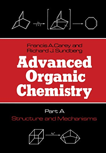 9780306250033: Advanced Organic Chemistry: Part A: Structure and Mechanisms